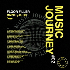 Music Journey #02 -Floor Filler- mixed by DJ JIN