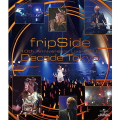 fripSide/fripSide 10th Anniversary Live 2012 ~Decade Tokyo~(Blu-ray Disc)