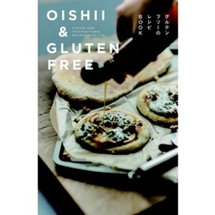 OISHII & GLUTEN FREE FUSION AND INTERNATIONAL RECIPES FOR LIFE