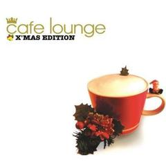 cafe lounge X'MAS EDITION