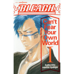 BLEACH Can't Fear Your Own World 1