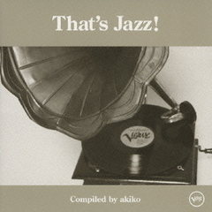That's Jazz! Compiled by akiko