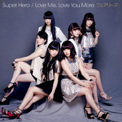 Super Hero/Love Me,Love You More.(DVD付)
