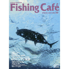 Fishing Cafe VOL.50(2015SPRING)