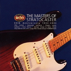 The Masters of Stratocaster~50th Anniversary 1954-2004