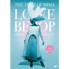 MISIA/THE TOUR OF MISIA LOVE BEBOP all roads lead to you in YOKOHAMA ARENA FINAL 通常版