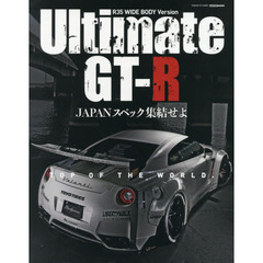 Ultimate GT-R R35 WIDE BODY Version JAPANスペック集結せよTOP OF THE WORLD.