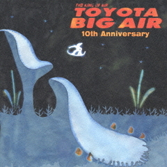 TOYOTA BIG AIR 10th Anniversary