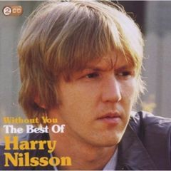 HARRY NILSSON/WITHOUT YOU-BEST OF