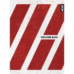 WELCOME BACK(初回生産限定盤)