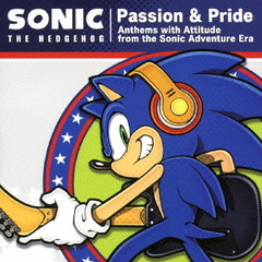 Passion & Pride:Anthems with Attitude from the Sonic Adventure Era
