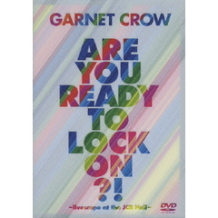 GARNET CROW/GARNET CROW Are You Ready To Lock On!? ?livescope at the JCB Hall?