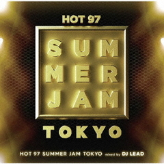 HOT97 SUMMER JAM TOKYO mixed by DJ LEAD
