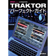 GROOVE presents TRAKTORパーフェクト・ガイド