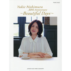 西村由紀江30th Anniversary~Beautiful Days~