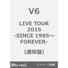 V6/LIVE TOUR 2015 -SINCE 1995~FOREVER-(通常盤)(Blu-ray Disc)