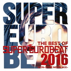 THE BEST OF SUPER EUROBEAT 2016 - NON-STOP MEGA MIX -