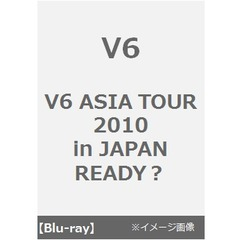 V6/V6 ASIA TOUR 2010 in JAPAN READY?(Blu-ray Disc)