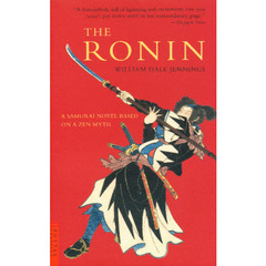 The ronin―A samurai novel based on (Tuttle classics)