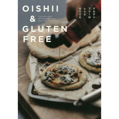 OISHII & GLUTEN FREE: Fusion and international recipes for life