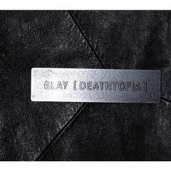 GLAY/[DEATHTOPIA](CD ONLY)