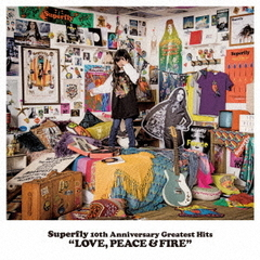 Superfly 10th Anniversary Greatest Hits『LOVE, PEACE & FIRE』(初回限定盤)