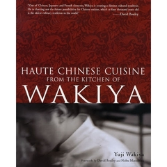 HAUTE CHINESE CUISINE FROM THE KITCHEN OF WAKIYA 英文版