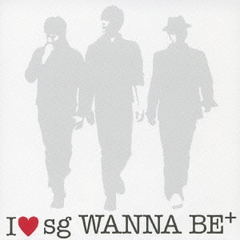 I LOVE sg WANNA BE+