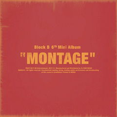BLOCK B/6TH MINI ALBUM : MONTAGE(輸入盤)