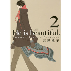 He is beautiful.   2