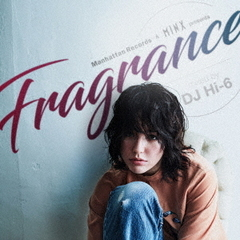 "Manhattan Records & MINX Presents ""FRAGRANCE"" Mixed By DJ HI-6"
