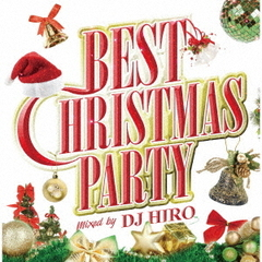 BEST CHRISTMAS PARTY mixed by DJ HIRO