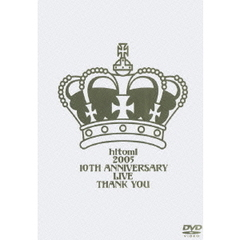 hitomi/LIVE DVD「hitomi 2005 10TH ANNIVERSARY LIVE THANK YOU」