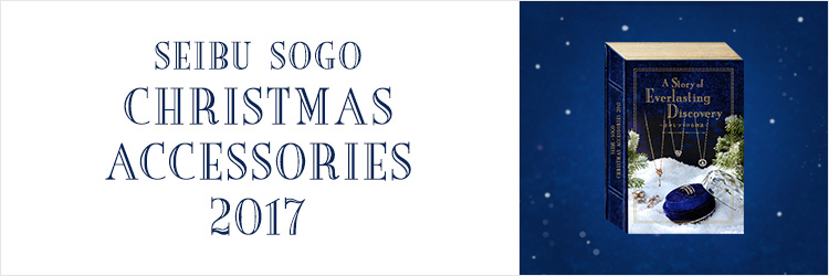 SEIBU SOGO CHRISTMAS ACCESSORIES 2017