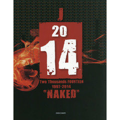 J 2014 Two Thousands FOURTEEN NAKED 1997-2014