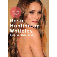 Rosie Huntington‐Whiteley Fashion Style Book Angel,Muse,Hottest Woman,ALL About Rosie