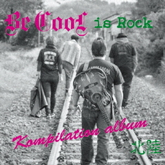Be Cool is Rock~Kompilation Album北陸
