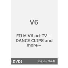 V6/FILM V6 act IV -DANCE CLIPS and more-(DVD)
