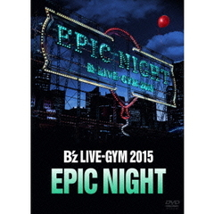 B'z/B'z LIVE-GYM 2015 -EPIC NIGHT-(DVD)
