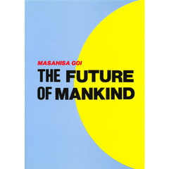 THE FUTURE OF MANKIN