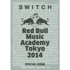 Switch SPECIAL ISSUE ◆ Red Bull Music Academy Tokyo 2014