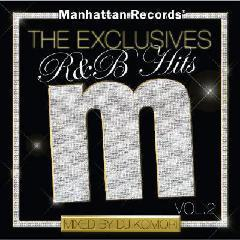 Manhattan Records The Exclusives R&B Hits VOL.2
