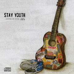 STAY YOUTH~COVER OF ROCK~00's