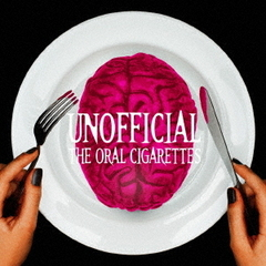 THE ORAL CIGARETTES/UNOFFICIAL(初回盤)