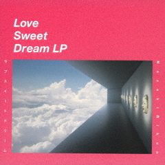 Love Sweet Dream LP