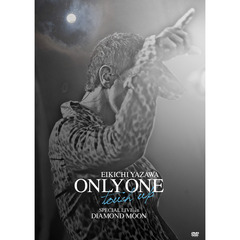 矢沢永吉/ONLY ONE ~touch up~ SPECIAL LIVE in DIAMOND MOON