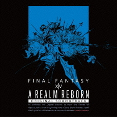 A REALM REBORN:FINAL FANTASY XIV Original Soundtrack <映像付サントラ/Blu-ray Disc Music>(Blu-ray)
