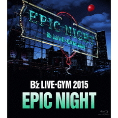 B'z/B'z LIVE-GYM 2015 -EPIC NIGHT-(Blu-ray)