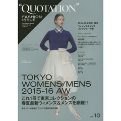 QUOTATION FASHION ISSUE VOL.10 2015-16 AUTUMN & WINTER TOKYO WOMENS & MENS COLLECTION