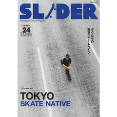 SLIDER Skateboard Culture Magazine Vol.24(2015.AUTUMN) 特集TOKYO SKATE NATIVE+長瀬智也の巻頭コラム